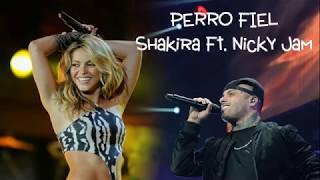 Shakira - Perro Fiel (LYRIC/ letra)(Audio y letra) ft. Nicky Jam