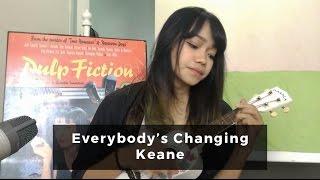 Everybody's Changing - Keane (Ukulele Cover)