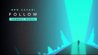 Bro safari - Follow (Zomboy remix) 1st and 2nd drop