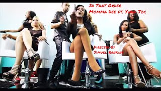 "Momma Dee ft  Yung Joc ""In That Order"" Official Video"