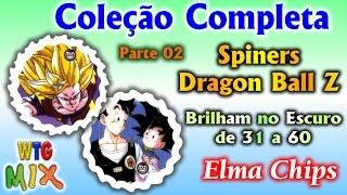 Coleção Completa Spiners Dragon Ball Z Briham no Escuro de 31 a 60 P-02 Elma Chips #Nostalgia