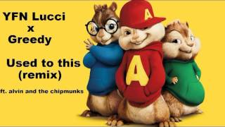 YFN Lucci x Greedy - Used To This(remix) ft. Alvin and the Chipmunks
