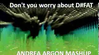 Armin van Buuren & W&W ft. Swedish House Mafia - Don't you worry about D#FAT (Andrea Argon Mashup)