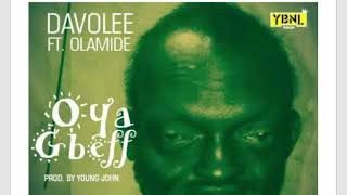 Davolee ft. Olamide - Oya Gbeff (Official Audio)