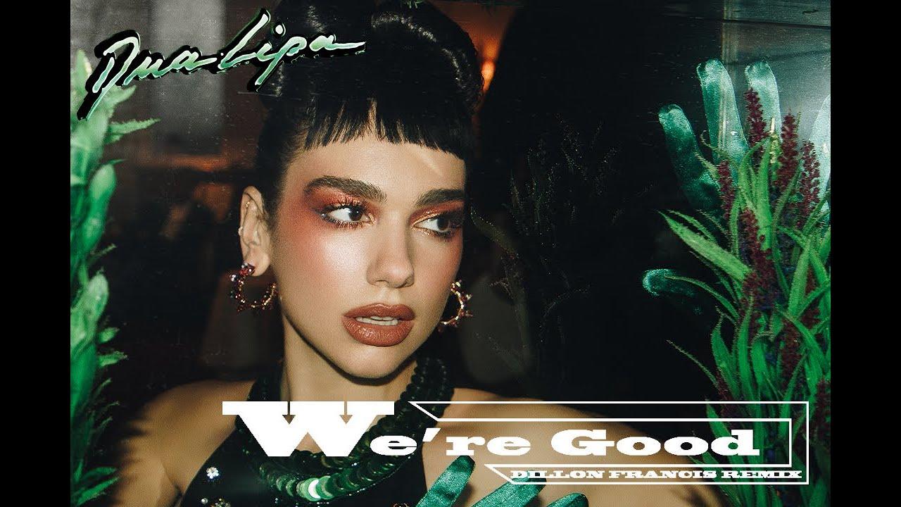Dua Lipa - We`re Good (Dillon Francis Remix)