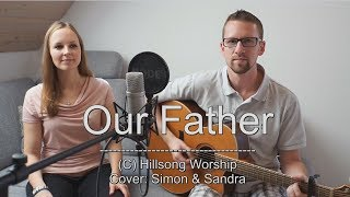 "Hillsong - ""Our Father"" (Cover by Simon feat. Sandra)"