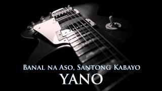 YANO - Banal na Aso, Santong Kabayo [HQ AUDIO] width=