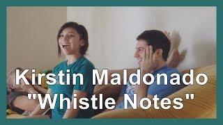 Kirstin Maldonado - Whistle Notes