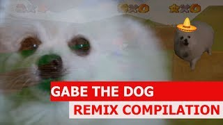 Gabe The Dog - REMIX COMPILATION