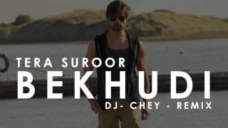 Bekhudi - Tera Suroor - Remix width=