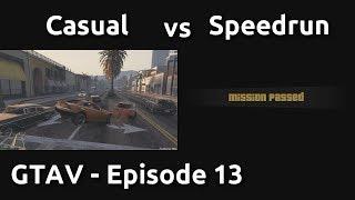 Casual VS Speedrun in GTAV #13 - Just don't crash lol