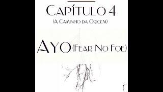Amiri - Ayo (Fear No Foe) [EP Capítulo 4 (A Caminho da Origem)]