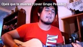 Ojalá que te mueras (Cover Grupo Pesado) - Giovas Camacho