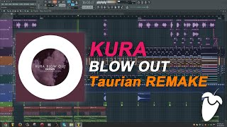 Kura - Blow Out (Original Mix) (FL Studio Remake + FLP)
