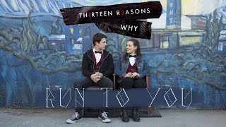 13 Reasons Why - Run to You (by Lea Michele) fan video