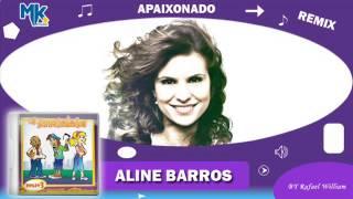 Aline Barros - Apaixonado (remix) - CD Os Arrebatados Remix 3