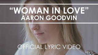Aaron Goodvin - Woman In Love - Lyric Video