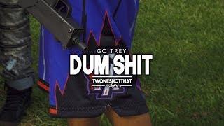 Go Trey - Dum Shit | Official Music Video | TWONESHOTTHAT™