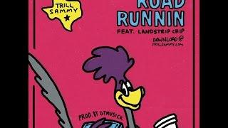 Trill Sammy - Road Runnin' Feat. Landstrip Chip