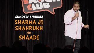 Sharma Ji Shahrukh aur Shaadi - Sundeep Sharma Stand-up Comedy