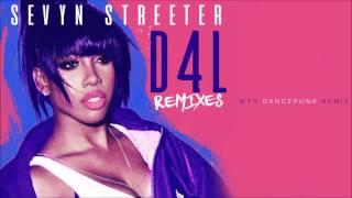 Sevyn Streeter - D4L (WtD DancePunk Remix)