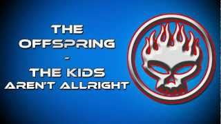 The Offspring - The Kids Aren't Alright + Lyrics