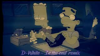 [ D-WHITE ] In The End Remix (4 HUH Girls)