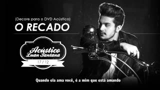 Nova música Luan Santana ((O RECADO)).