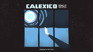 "Calexico - ""Tapping on the Line"" (Full Album Stream)"