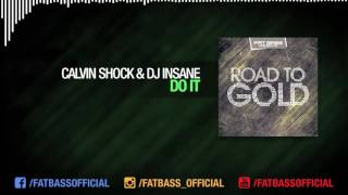 Calvin Shock & DJ Insane - Do It (Original Mix) [ROAD TO GOLD]