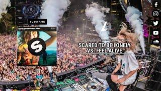 Martin Garrix x Lucas & Steve - Scared To Be Lonely vs. Feel Alive (Yudiell Mashup)