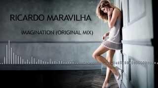 Ricardo Maravilha - Imagination (Original Mix)