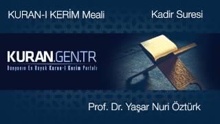 Kadir Suresi Türkçe Meali -  Prof Dr. Yaşar Nuri Öztürk