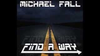 Michael Fall - Find a way