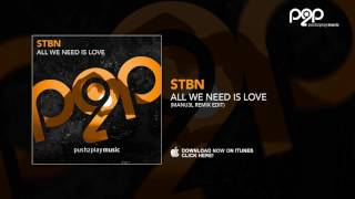 STBN - All We Need Is Love (Manu3L Remix Edit)