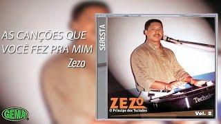 Zezo Seresta Vol. 2 - As Canções Que Você Fez Pra Mim