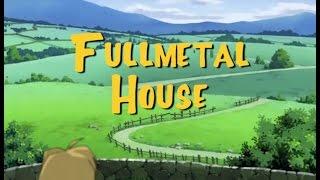 Fullmetal House - Fullmetal Alchemist/Full House Parody