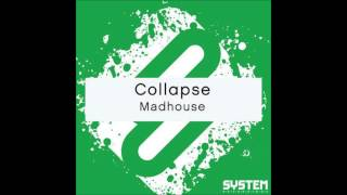 Collapse - Madhouse (Preview) [The Asylum EP]