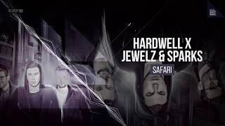 Hardwell & Jewelz & Sparks - Safari (Extended Mix)