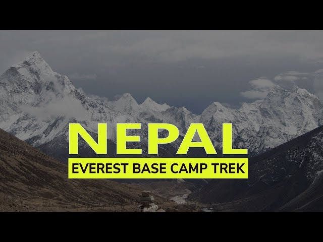 Everest Base Camp Trek-The best way to explore Nepal