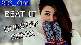 Michael Jackson - Beat It (Dubstep Remix)
