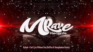Kalash - Can't Live Without You [ Da'Flex K Moombahton Remix ]