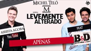 Michael Teló - Levemente Alterado ( Part. Bruninho e Davi )