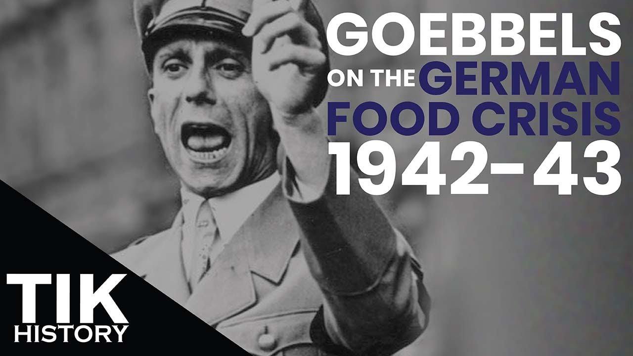 Goebbels on the German Food Crisis 1942-1943