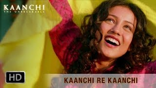 Download Kaanchi Re Kaanchi Song from Kaanchi Movie