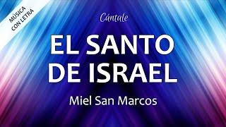 El Santo De Israel - Miel San Marcos