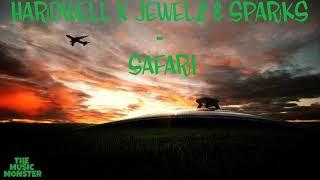 Hardwell x Jewelz & Sparks - Safari (Revealed Recordings)