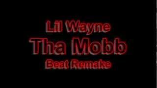 Lil Wanye Tha Mobb Instrumental