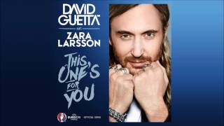 DAVID GUETTA feat. ZARA LARSSON - This One's For You (UEFA EURO 2016™) [Original Radio Edit] HQ