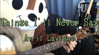Things I'll Never Say/Avril Lavigne/Guitar Chords
